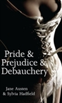 Pride and Prejudice and Debauchery, a Personalised Romance Novel